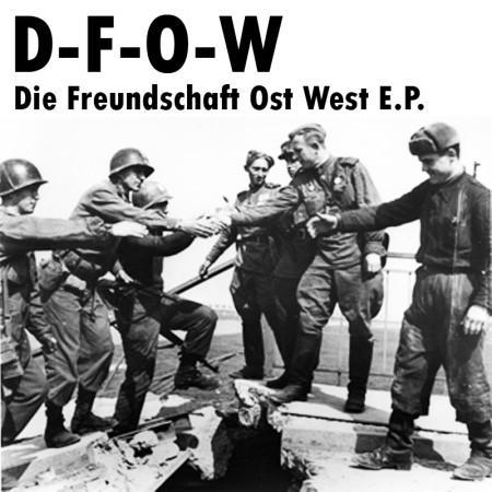D-F-O-W / Die Freundschaft