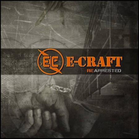 E-Craft - Re-Arrested