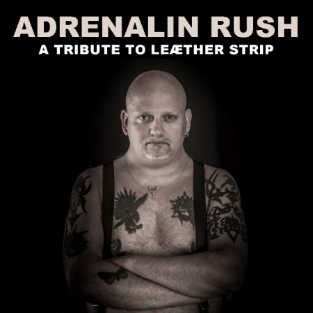 ADRENALIN RUSH - A TRIBUTE TO LEAETHER STRIP