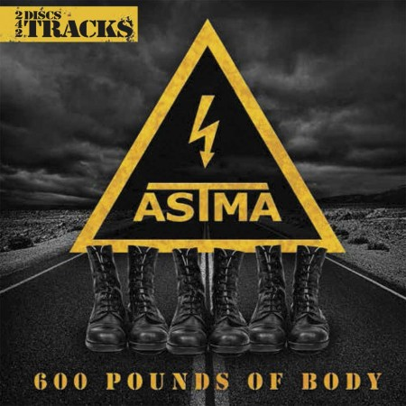 Astma - 600 Pounds of Body