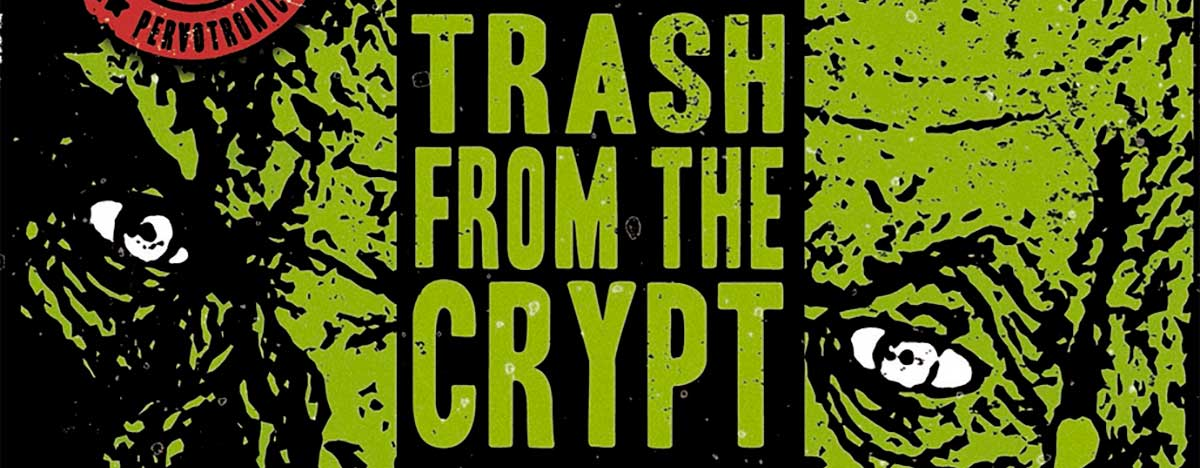 """Featured image for """"White Trash Wankers – Trash from the Crypt"""""""