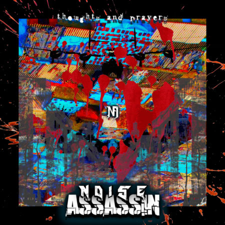 Noise Assassin - Thoughts And Prayers